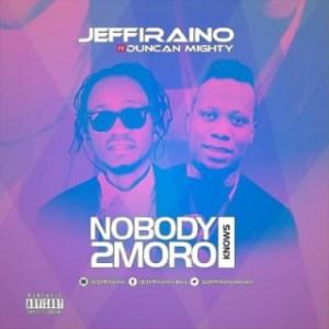 "Jeffiraino - ""Nobody Knows 2moro"" ft. Duncan Mighty"